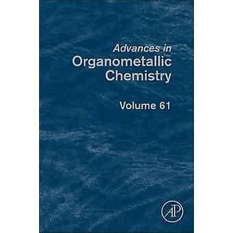 Advances in Organometallic Chemistry by Hill & Anthony F.