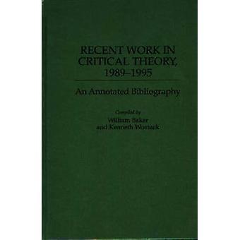 Trabalhos recentes na teoria crítica 19891995 uma bibliografia comentada por Baker & William