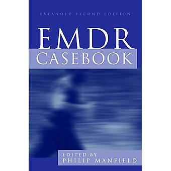 EMDR Casebook Expanded by Manfield & Philip