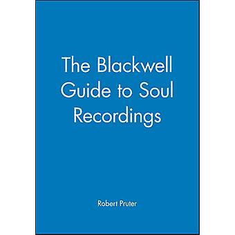 The Blackwell Guide to Soul Recordings The People of Europe by Pruter & Robert