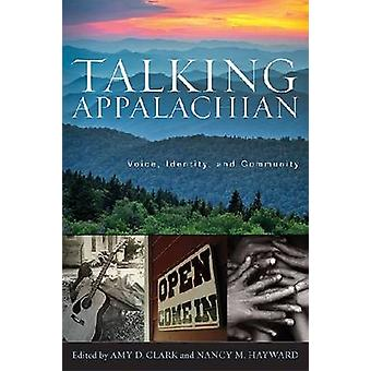 Ne degli Appalachi voce identità e comunità di Clark & Amy D.