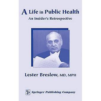 Ett liv i folkhälsa en Insiders retrospektiv av Breslow & Lester