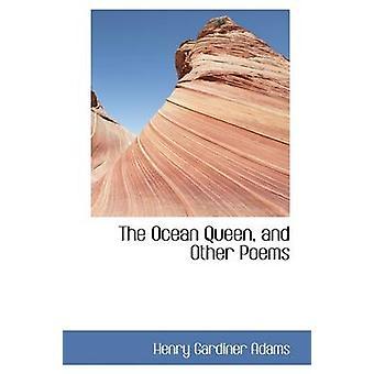 ملكة المحيط وغيرها قصائد غاردينر هنري آدامز &