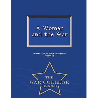 Eine Frau und der Krieg War College-Serie von Evelyn Maynard Greville Warwick & Frances