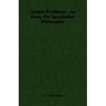 Kosmische problemen An Essay On speculatieve Philosophy door Mackenzie & J. S