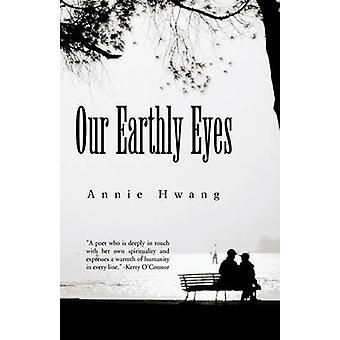 Våra jordiska ögon av Hwang & Annie