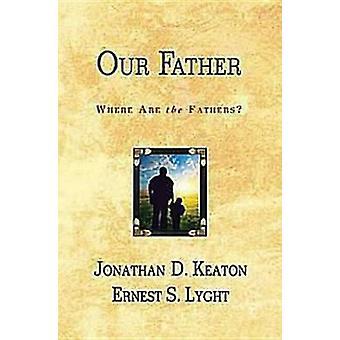 Notre père où sont les pères de Lyght & Ernest S.