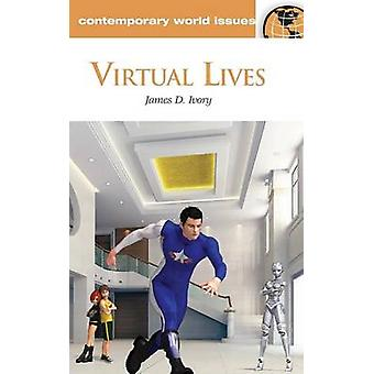 Virtual Lives A Reference Handbook by Ivory & James
