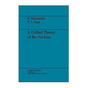 A Unified Theory of the Nucleus by Wildermuth & Karl
