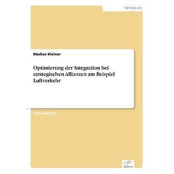 Integración del der de Optimierung bei strategischen Allianzen am Beispiel Luftverkehr por Kleiner y Markus