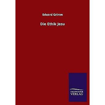 Die Ethik Jesu by Grimm & Eduard