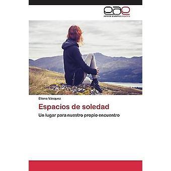 Espacios de Soledad durch Vsquez Eliana