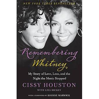 Remembering Whitney - My Story of Love - Loss - and the Night the Musi