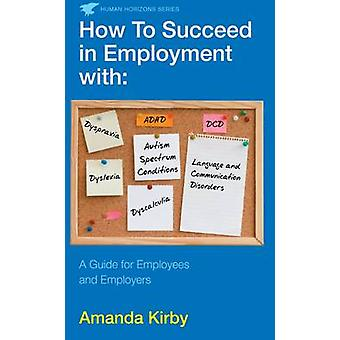 How to Succeed in Employment with Specific Learning Difficulties - A G