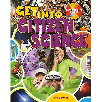 Get Into Citizen Science by Vic Kovacs - 9780778736363 Book