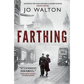 Farthing by Jo Walton - Patrick Nielsen Hayden - 9780765323132 Book