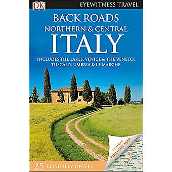 Back Roads Northern & Central Italy by Dk Travel - 9781465467751 Book
