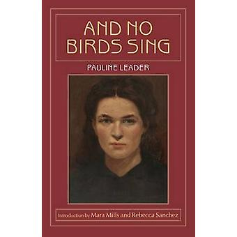 And No Birds Sing by Pauline       Leader - 9781563686689 Book