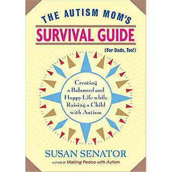 The Autism Mom's Survival Guide (for Dads - Too!) - Creating a Balance