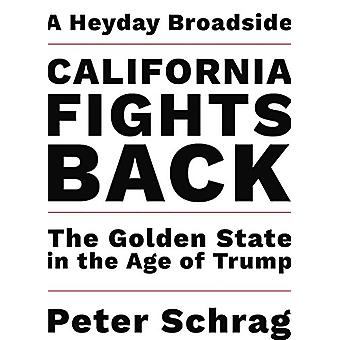 California Fights Back - The Golden State in the Age of Trump by Peter