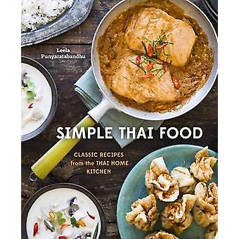Simple Thai Food - Classic Recipes from the Thai Home Kitchen by Leela