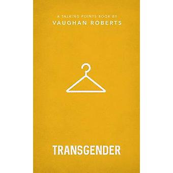 Transgender - A Talking Points Book by Vaughan Roberts - 9781784981952
