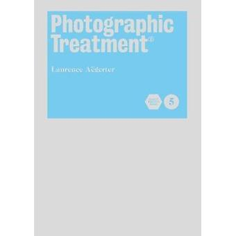 Photographic Treatment  (c) - Book 5 by Laurence Aegerter - 978191130