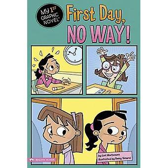 First Day - No Way! by Lori Mortensen - Remy Simard - 9781434231024 B