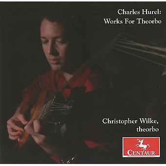 Charles Hurel - Charles Hurel: Works for Theorbo [CD] USA import