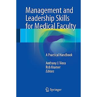 Management and Leadership Skills for Medical Faculty: A Practical Handbook (Paperback) by Viera Anthony J. Kramer Robert