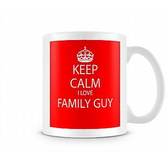 Keep Calm I Love Family Guy Printed Mug