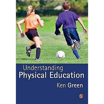 Understanding Physical Education by Green & Ken