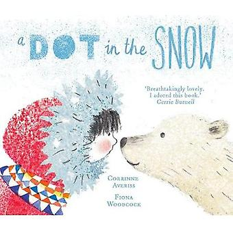 A Dot in the Snow by Corrinne Averiss - 9780192744272 Book