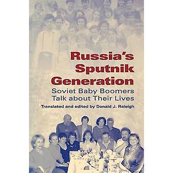 ロシアのスプートニク世代 - ソビエト ベビー ・ ブーマーのリヴ話
