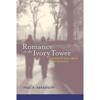 Romance in the Ivory Tower - The Rights and Liberty of Conscience by P
