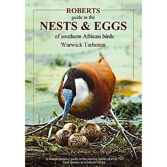 Roberts Guide to the Nests and Eggs of Southern African Birds by Warw