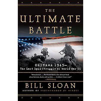 Den ultimata striden - Okinawa 1945 - de senaste episka kampen av världen W