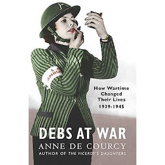 Debs at War - 1939-1945 by Anne De Courcy - 9780753820780 Book