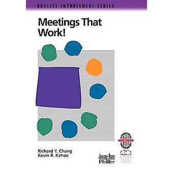 Meetings That Work! - A Practical Guide to Shorter and More Productive