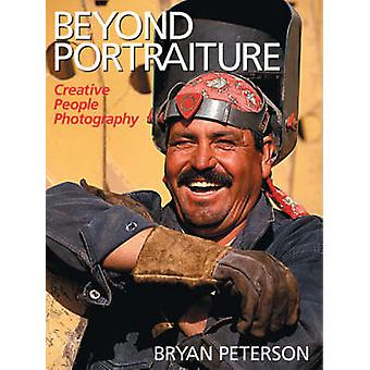 Beyond Portraiture - Creative People Photography by Bryan Peterson - 9