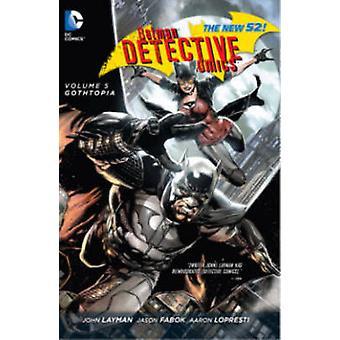 Batman Detective Comics - Volume 5 - Gothopia  (52nd edition) by Jason