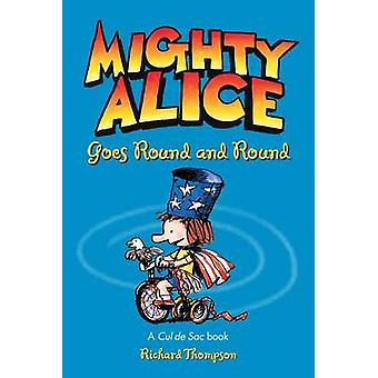 Mighty Alice Goes Round and Round - A Cul de sac Book by Richard Thomp
