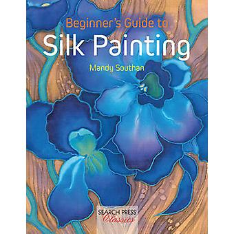 Beginner's Guide to Silk Painting (New edition) by Mandy Southan - 97