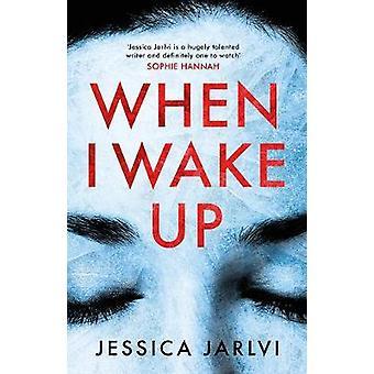 When I Wake Up by Jessica Jarlvi - 9781786698025 Book