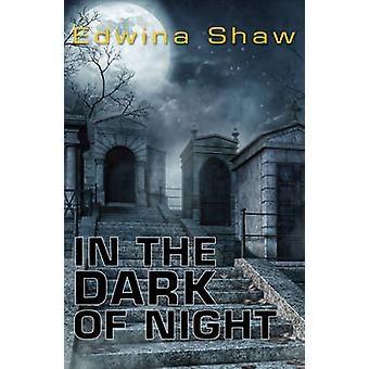 In the Dark of the Night by Shaw Edwina - 9781785911378 Book