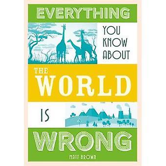 Tudo que você sabe sobre o planeta Terra está errado por tudo você Kno