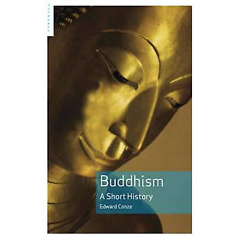 Buddhism - A Short History (Revised edition) by Edward Conze - 9781851