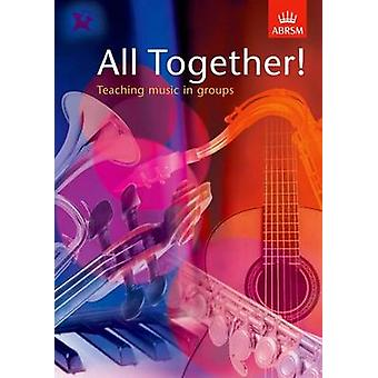 All Together! - Teaching Music in Groups by ABRSM - 9781860963988 Book