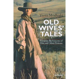 Old Wives' Tales and Other Women's Stories by Tania Modleski - 978186