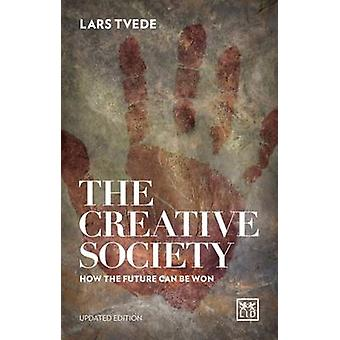 Creative Society - How the Future Can be Won - 2016 (2nd Revised editio
